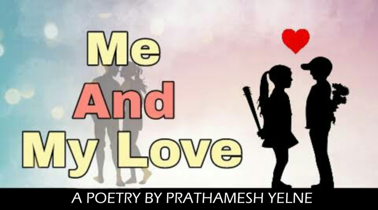 ME AND MY LOVE | One sided love poetry in english | Shayarix