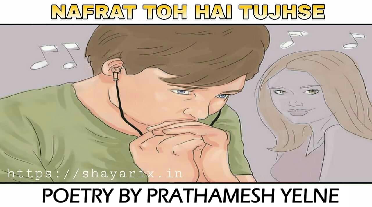NAFRAT TOH HAI TUJHSE | the angry boy story in hindi | shayarix