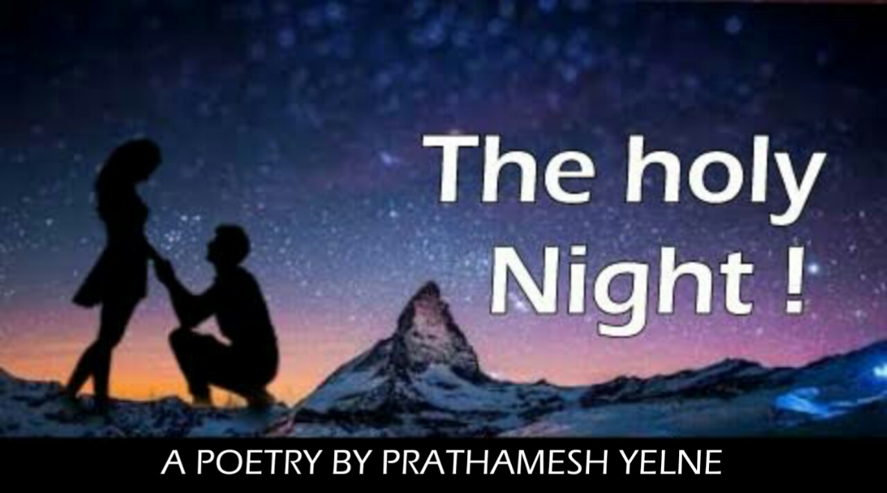 THE HOLY NIGHT | the love night poetry | Prathmesh Yelane