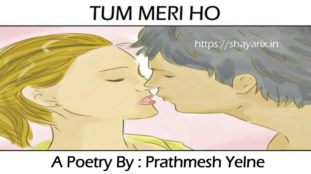 TUM MERI HO | Emotional love poetry in hindi | shayarix