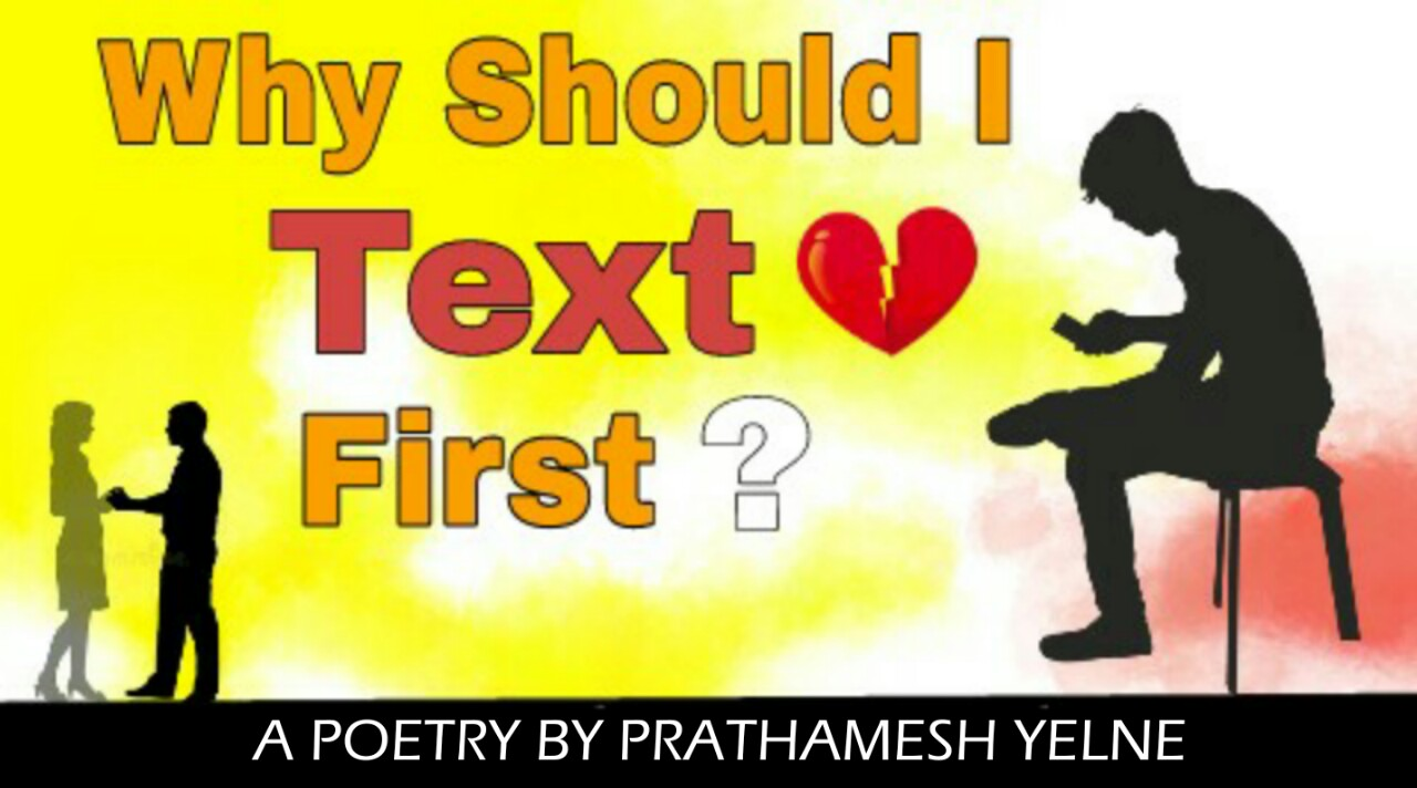 WHY SHOULD I TEXT FIRST ? | Sad poetry in english | Shayarix