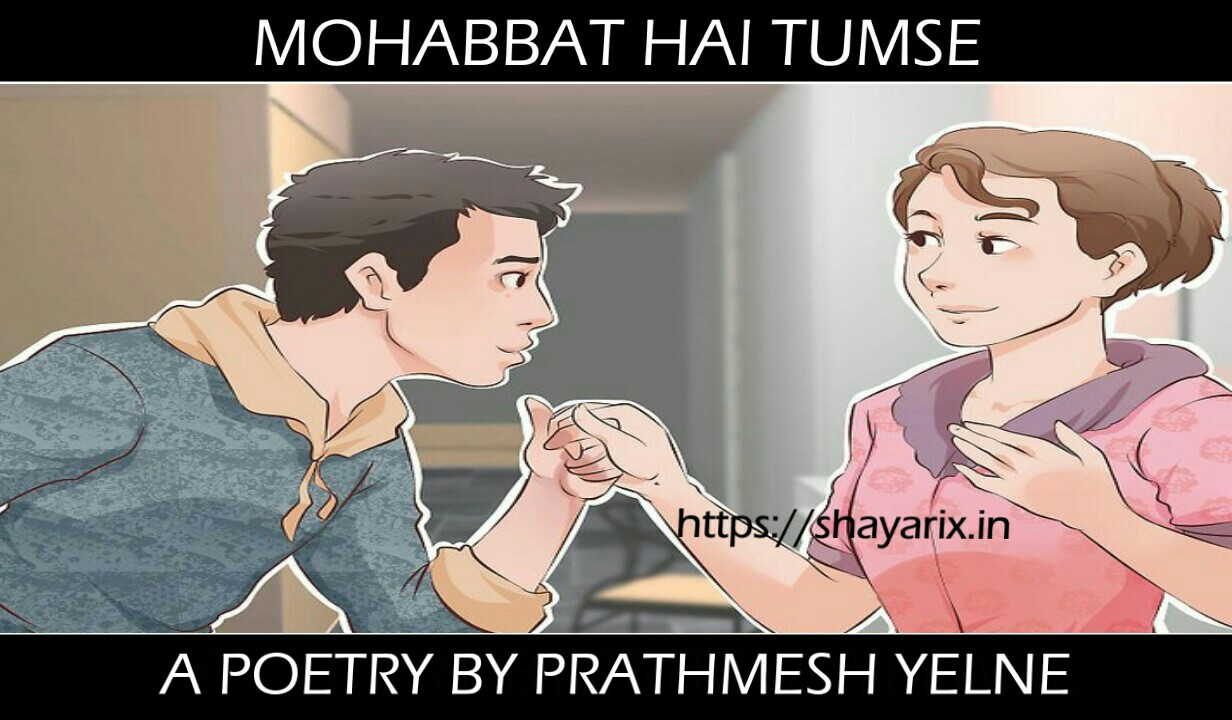 MOHABBAT HAI TUMSE | Hindi poetry by Prathmesh Yelne| Shayarix
